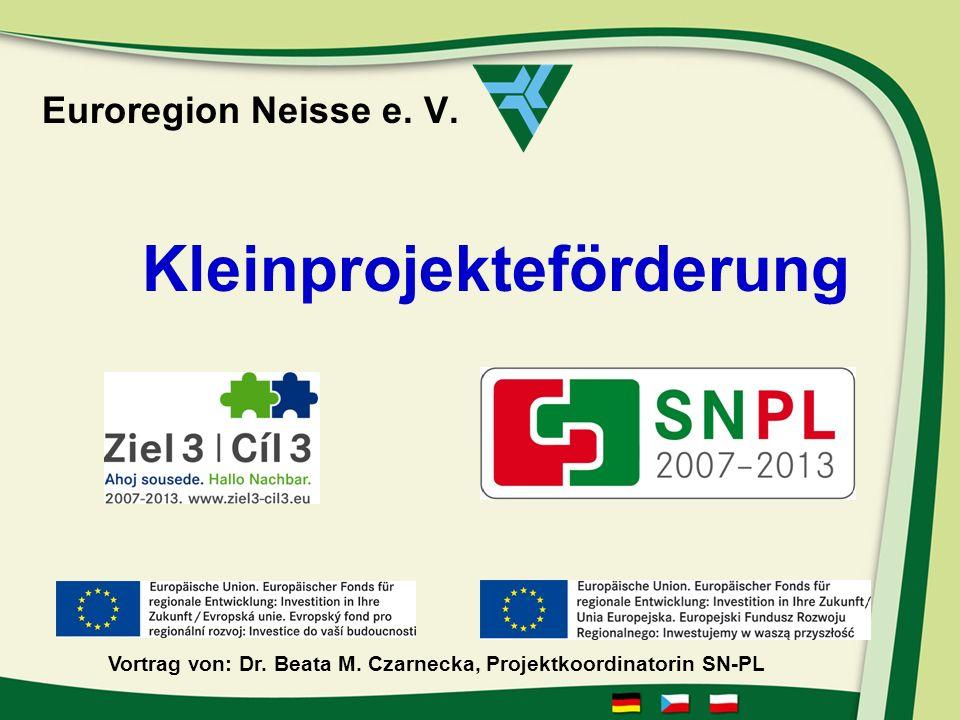 Euroregion Neisse e.V. Kleinprojekteförderung Vortrag von: Dr.