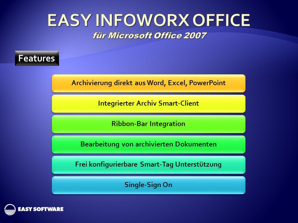 Archivierung direkt aus Word, Excel, PowerPointIntegrierter Archiv Smart-ClientRibbon-Bar IntegrationBearbeitung von archivierten DokumentenFrei konfigurierbare Smart-Tag UnterstützungSingle-Sign On