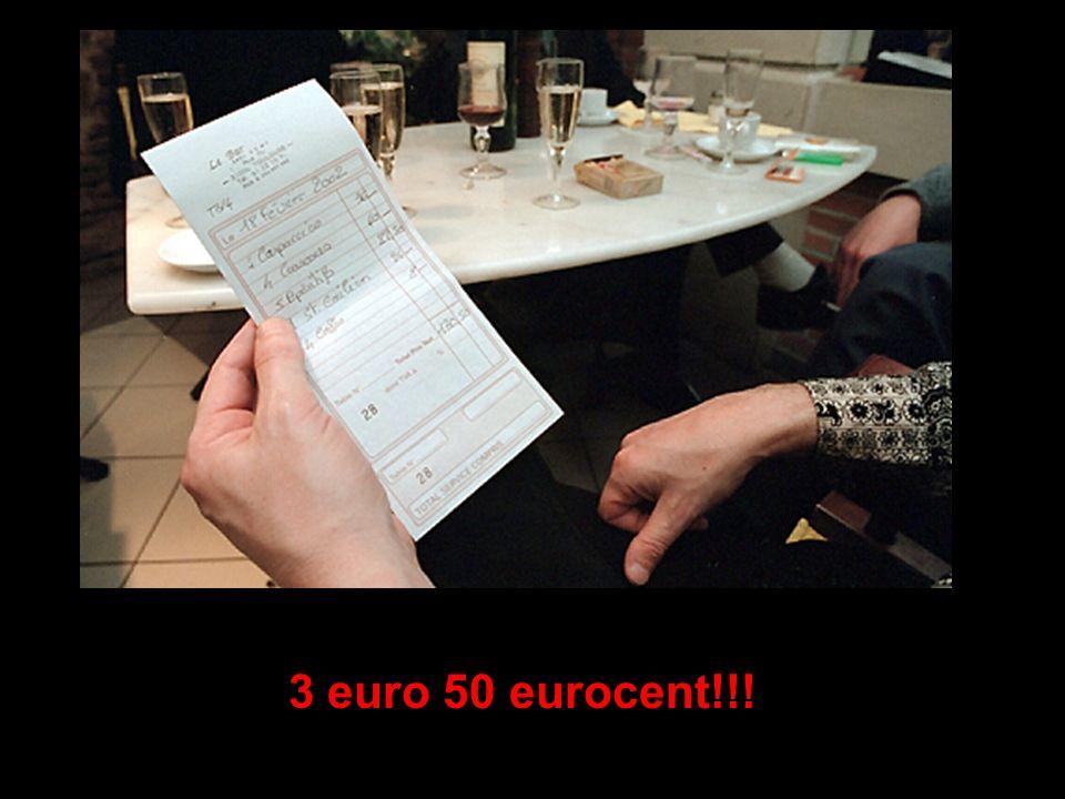 Auf der Rechnung liest er: 3 euro 50 eurocent!!!