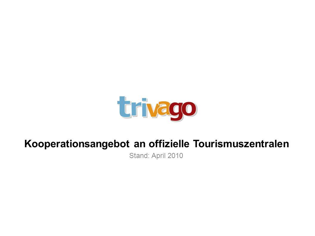 Kooperationsangebot an offizielle Tourismuszentralen Stand: April 2010