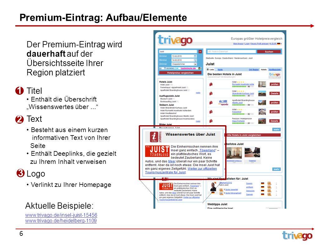7 Premium-Eintrag: Ihre Vorteile 1) Reichweitensteigerung Nutzen Sie trivago, um die Bekanntheit Ihrer Region in Deutschland und 20 weiteren Ländern zu steigern und qualifizierten Traffic zu erreichen.