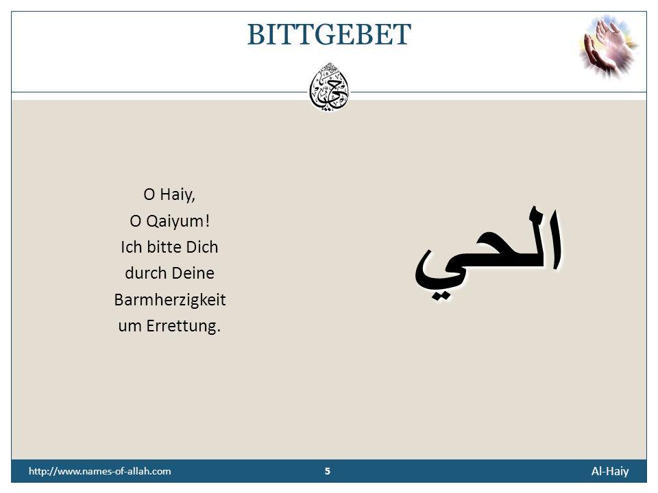 4 Al-Haiy 4 http://www.names-of-allah.com ÜBERLIEFERUNG Imam Ahmad ibn Hanbal, möge Allah (t) mit ihm barmherzig sein, berichtet: Muhammad ibn Dschafa