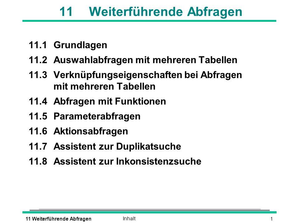 1211 Weiterführende AbfragenAktionsabfragen Tabellenerstellungsabfragen è ABFRAGE - TABELLENERSTELLUNGSABFRAGE oder è