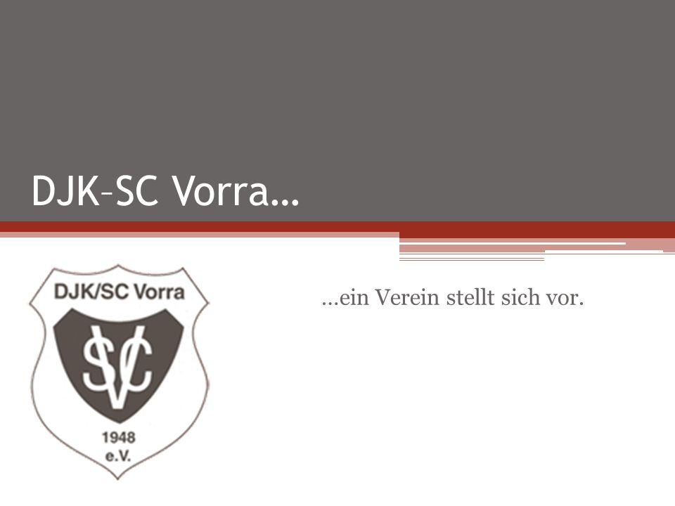 DJK–SC Vorra… …ein Verein stellt sich vor.