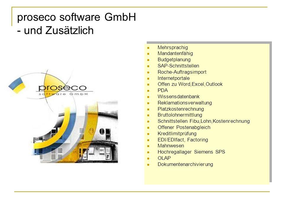 proseco software GmbH - und Zusätzlich Mehrsprachig Mandantenfähig Budgetplanung SAP-Schnittstellen Roche-Auftragsimport Internetportale Offen zu Word