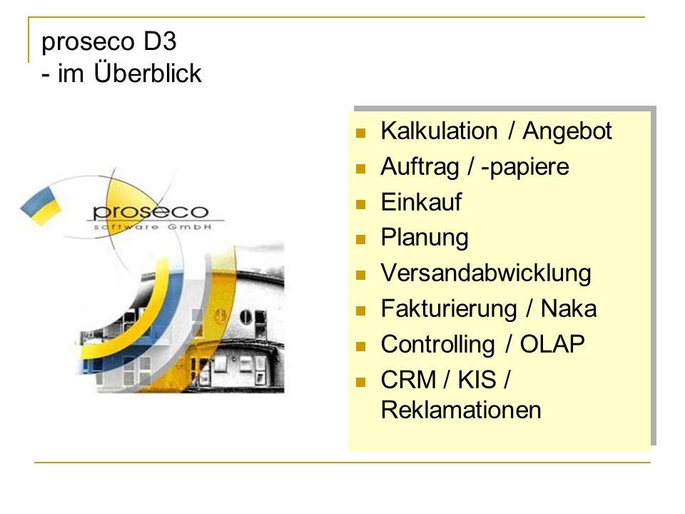 proseco D3 - im Überblick Kalkulation / Angebot Auftrag / -papiere Einkauf Planung Versandabwicklung Fakturierung / Naka Controlling / OLAP CRM / KIS