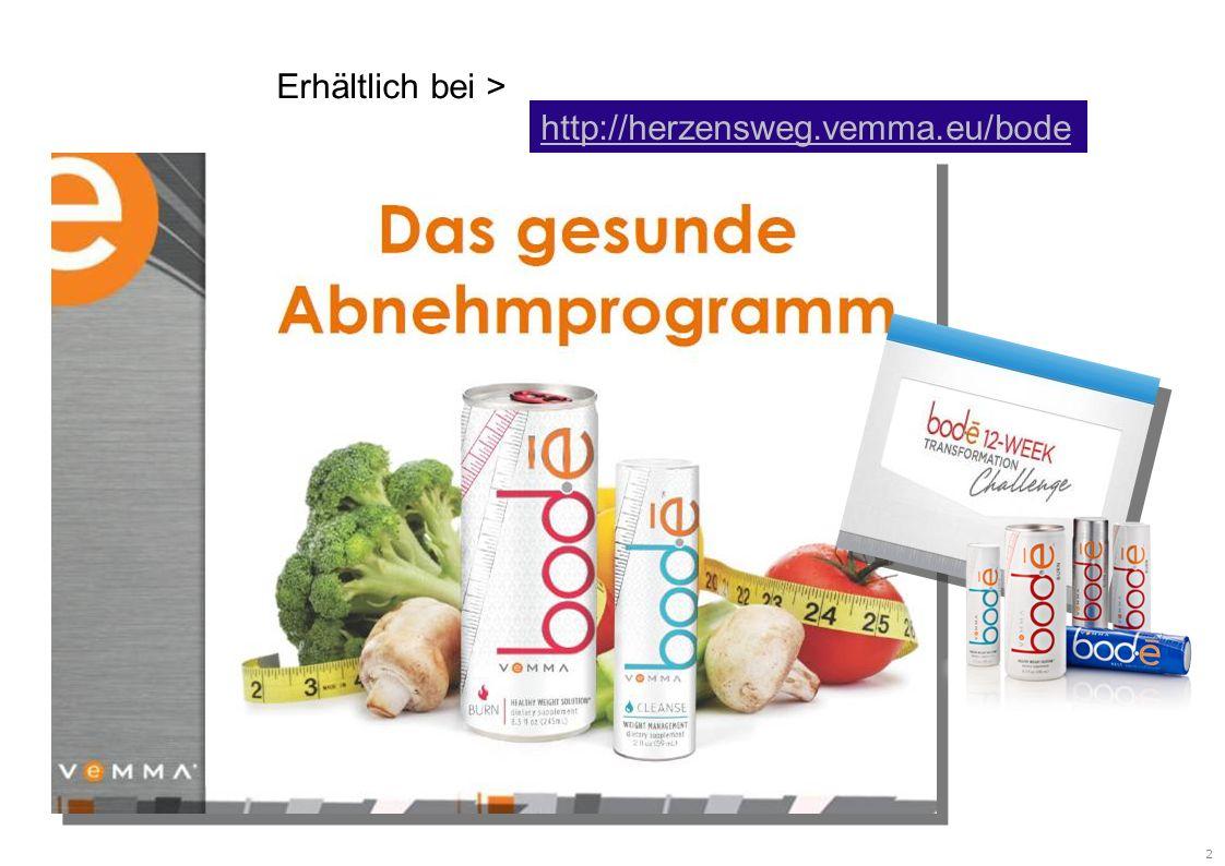 2 Erhältlich bei > http://herzensweg.vemma.eu/bode