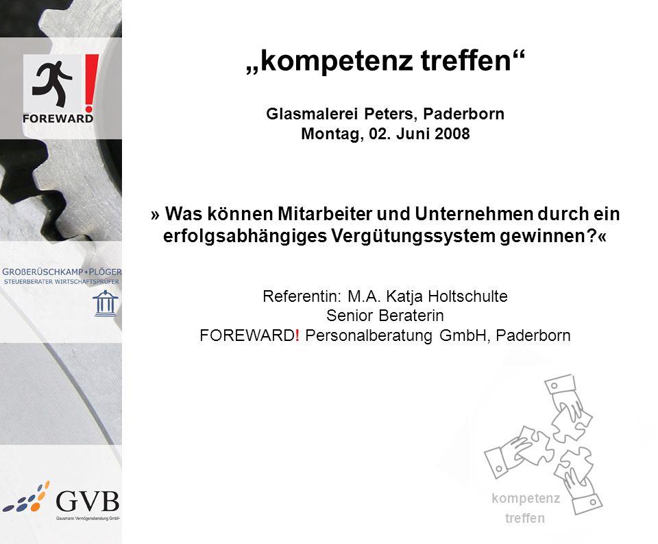 kompetenz treffen kompetenz treffen Glasmalerei Peters, Paderborn Montag, 02. Juni 2008 » Was können Mitarbeiter und Unternehmen durch ein erfolgsabhä