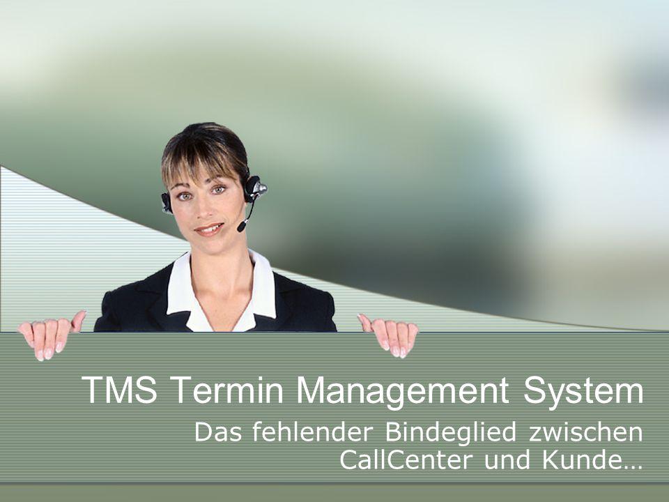 TMS Termin Management System Das fehlender Bindeglied zwischen CallCenter und Kunde…