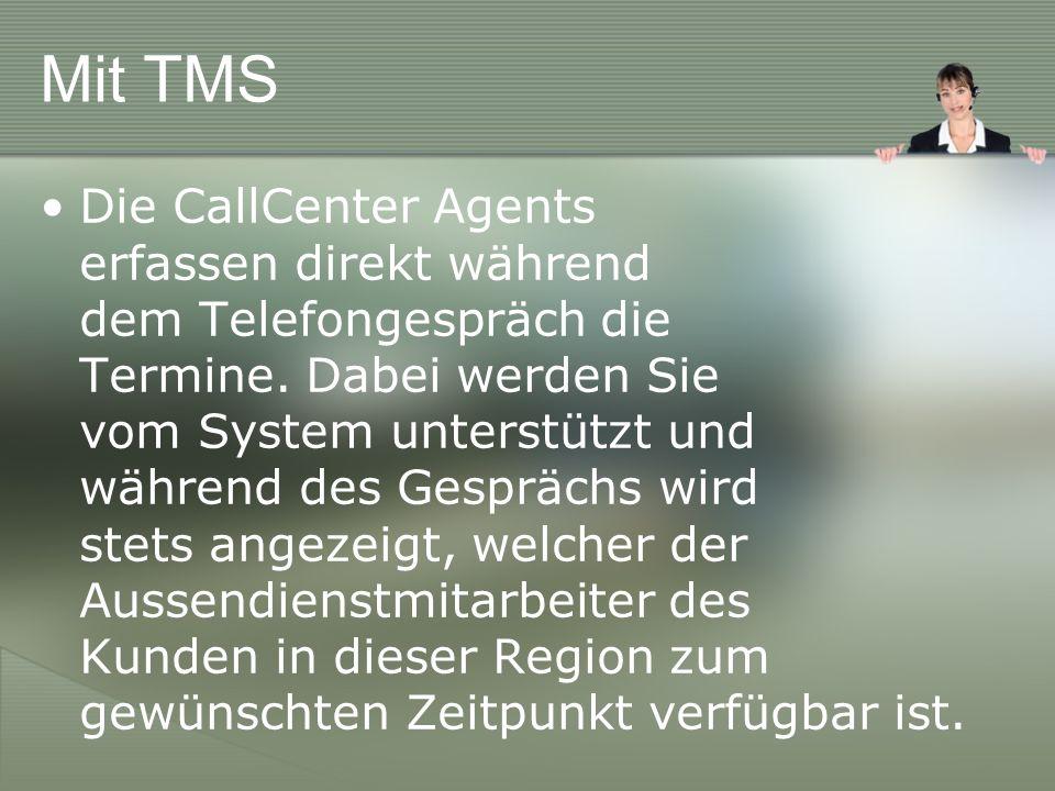 Mit TMS Die CallCenter Agents erfassen direkt während dem Telefongespräch die Termine.