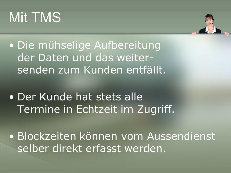 Und so funktioniert TMS Im Vorfeld können alle Informationen wie die zu bearbeitenden Adressen, die Namen aller Außendienstmitar- beiter und Call-Centerbeschäftigen, Blockzeiten und vieles mehr direkt in das System importiert werden.