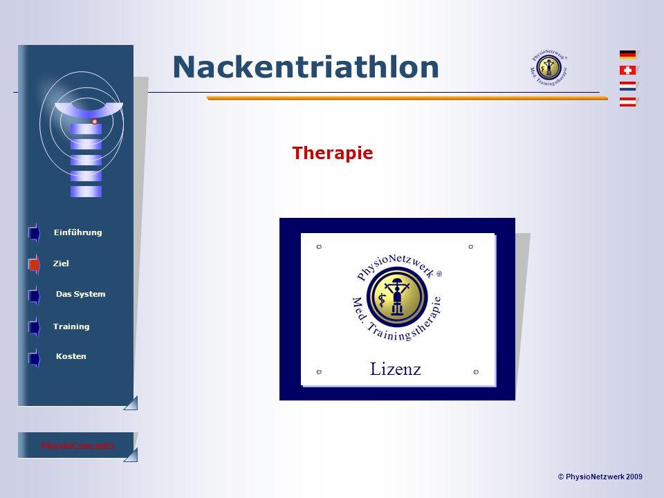 © PhysioNetzwerk 2009 PhysioConcepts Nackentriathlon Einführung Ziel Das System Training Kosten Therapie Lizenz