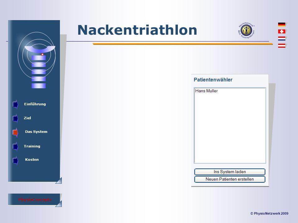 © PhysioNetzwerk 2009 PhysioConcepts Nackentriathlon Einführung Ziel Das System Training Kosten