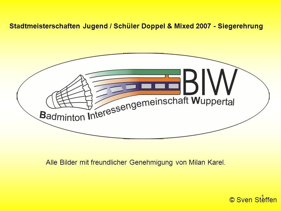 1 Stadtmeisterschaften Jugend / Schüler Doppel & Mixed 2007 - Siegerehrung © Sven Steffen Alle Bilder mit freundlicher Genehmigung von Milan Karel.