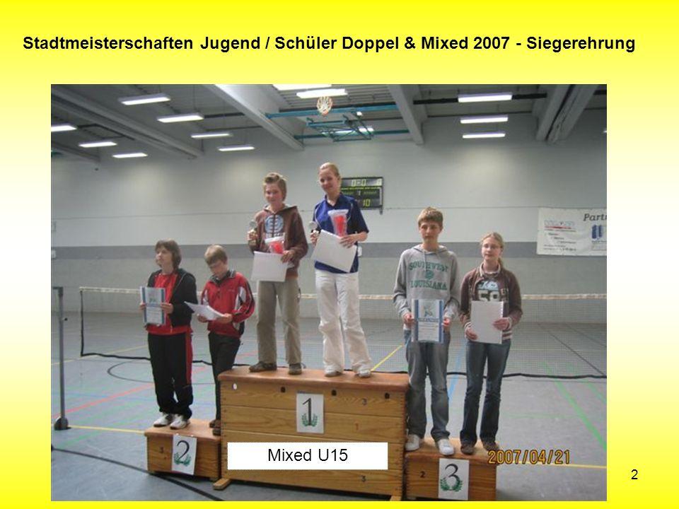 2 Stadtmeisterschaften Jugend / Schüler Doppel & Mixed 2007 - Siegerehrung Mixed U15