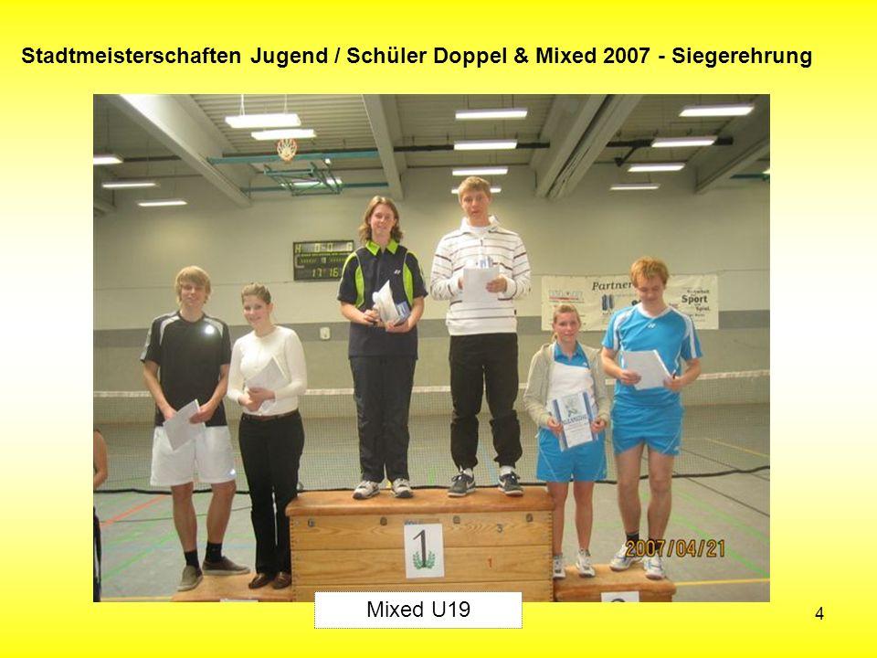 4 Stadtmeisterschaften Jugend / Schüler Doppel & Mixed 2007 - Siegerehrung Mixed U19