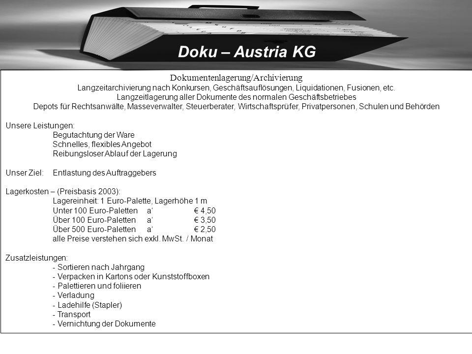 Doku – Austria KG Zugang: BINNEN 24 STUNDEN NACH TELEFONISCHER VEREINBARUNG Bei Lagerung im Zentraldokumentendepot: Die Lagerung erfolgt in unserem Ze