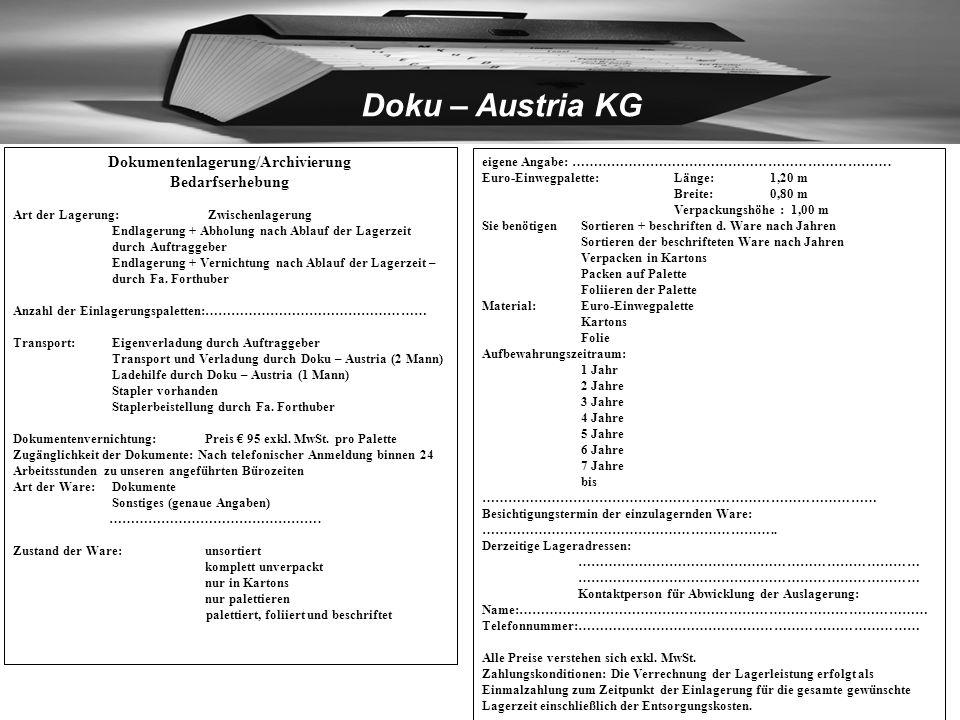 Doku – Austria KG Dokumentenlagerung/Archivierung Langzeitarchivierung nach Konkursen, Geschäftsauflösungen, Liquidationen, Fusionen, etc. Langzeitlag