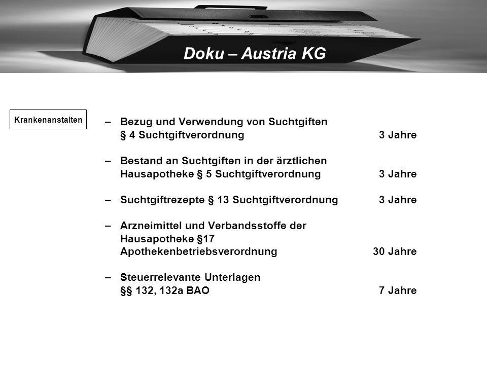 Doku – Austria KG MUSS – Bedingungen, die ständig steigenden Platz- und Verwaltungsbedarf erfordern Krankengeschichten § 22 a Ärzte G.10 Jahre Bezug v