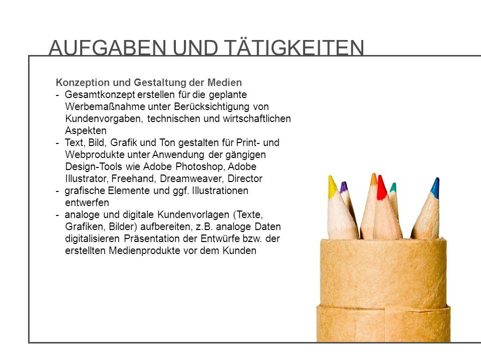 Konzeption und Gestaltung der Medien - Gesamtkonzept erstellen für die geplante Werbemaßnahme unter Berücksichtigung von Kundenvorgaben, technischen u