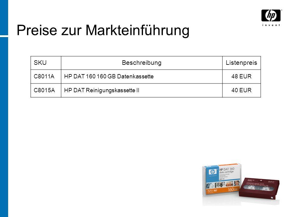SKUBeschreibungListenpreis C8011AHP DAT 160 160 GB Datenkassette48 EUR C8015AHP DAT Reinigungskassette II40 EUR Preise zur Markteinführung