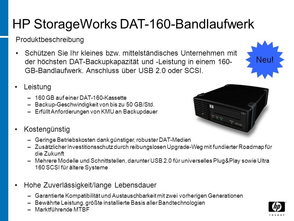 HP StorageWorks DAT-160-Bandlaufwerk Leistung –160 GB auf einer DAT-160-Kassette –Backup-Geschwindigkeit von bis zu 50 GB/Std.