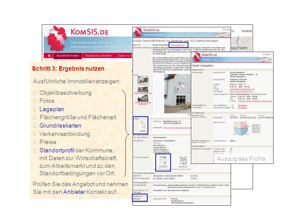 Schritt 3: Ergebnis nutzen Ausführliche Immobilienanzeigen: ::Fotos ::Lageplan ::Objektbeschreibung :: Flächengröße und Flächenart ::Grundrisskarten :