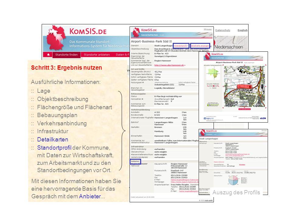 Schritt 3: Ergebnis nutzen Ausführliche Informationen: ::Objektbeschreibung ::Flächengröße und Flächenart ::Lage ::Bebauungsplan ::Verkehrsanbindung M