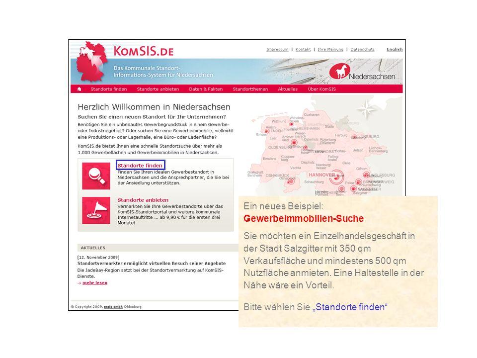 Ein neues Beispiel: Gewerbeimmobilien-Suche Sie möchten ein Einzelhandelsgeschäft in der Stadt Salzgitter mit 350 qm Verkaufsfläche und mindestens 500 qm Nutzfläche anmieten.