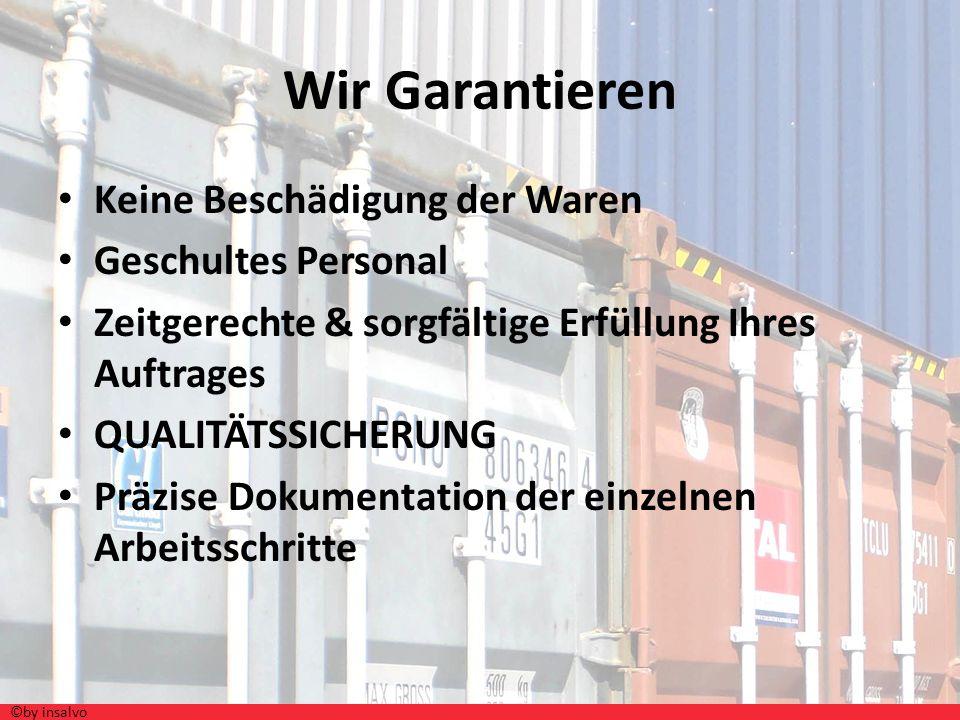Wir Garantieren Keine Beschädigung der Waren Geschultes Personal Zeitgerechte & sorgfältige Erfüllung Ihres Auftrages QUALITÄTSSICHERUNG Präzise Dokum
