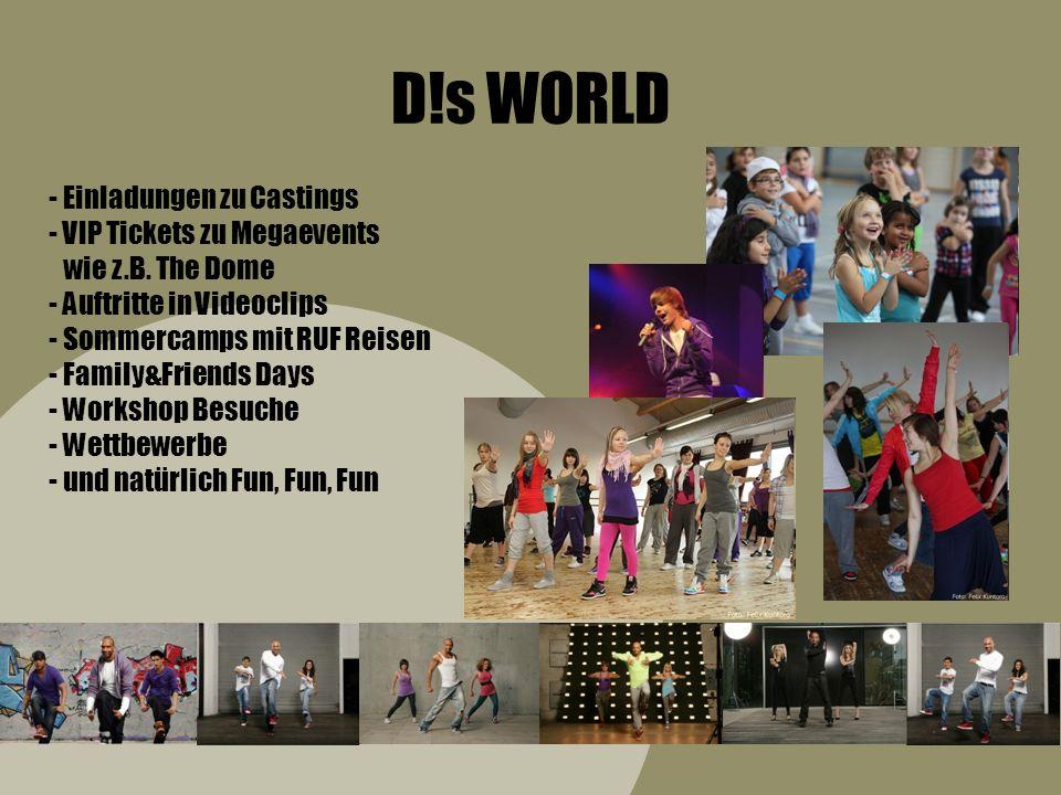 D!s WORLD - Einladungen zu Castings - VIP Tickets zu Megaevents wie z.B. The Dome - Auftritte in Videoclips - Sommercamps mit RUF Reisen - Family&Frie