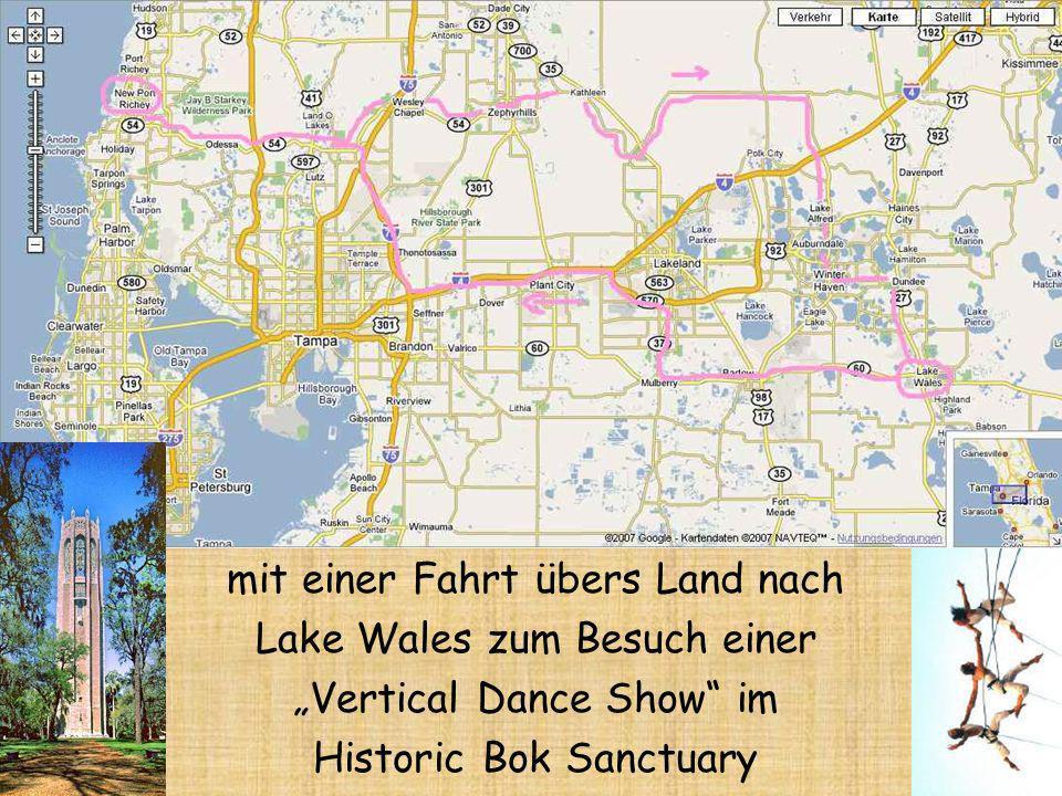 mit einer Fahrt übers Land nach Lake Wales zum Besuch einer Vertical Dance Show im Historic Bok Sanctuary