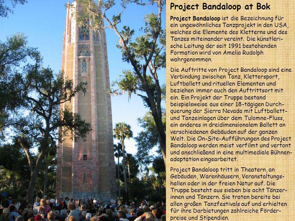 Project Bandaloop at Bok Project Bandaloop ist die Bezeichnung für ein ungewöhnliches Tanzprojekt in den USA, welches die Elemente des Kletterns und des Tanzes miteinander vereint.