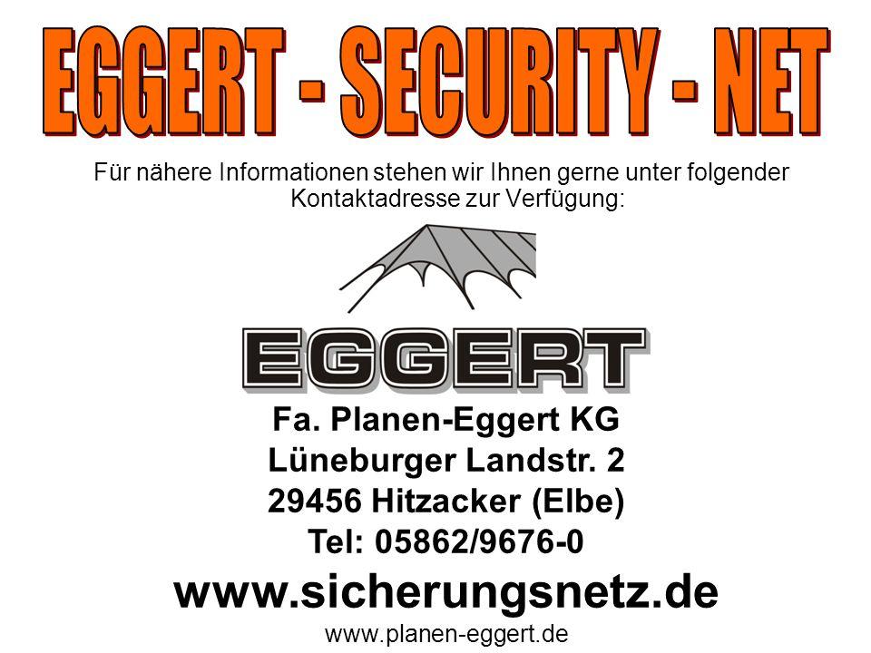 Für nähere Informationen stehen wir Ihnen gerne unter folgender Kontaktadresse zur Verfügung: Fa. Planen-Eggert KG Lüneburger Landstr. 2 29456 Hitzack