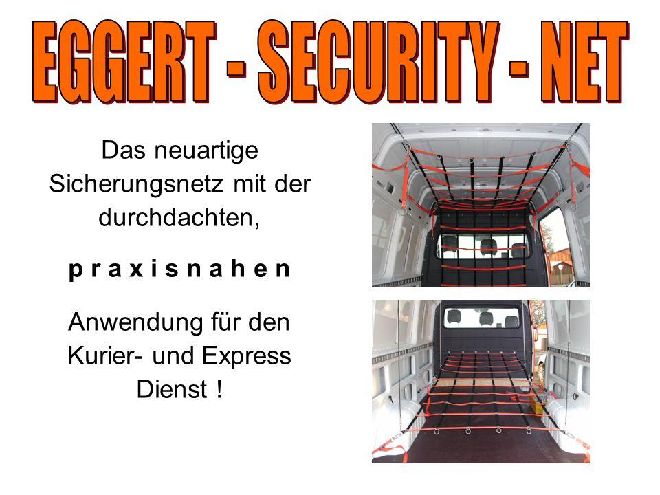 Das neuartige Sicherungsnetz mit der durchdachten, p r a x i s n a h e n Anwendung für den Kurier- und Express Dienst !
