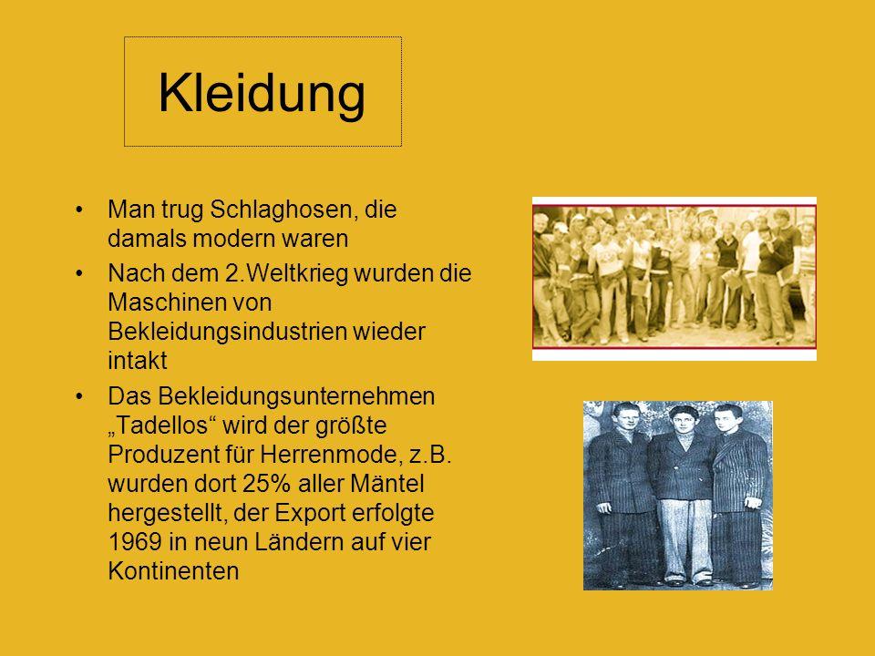 Kleidung Man trug Schlaghosen, die damals modern waren Nach dem 2.Weltkrieg wurden die Maschinen von Bekleidungsindustrien wieder intakt Das Bekleidungsunternehmen Tadellos wird der größte Produzent für Herrenmode, z.B.