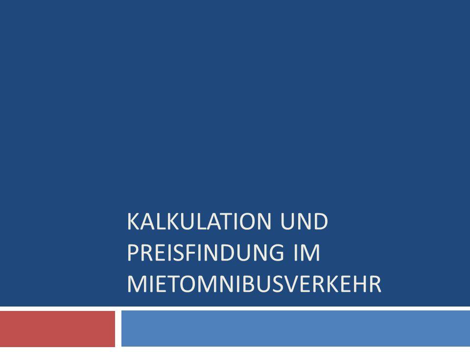 KALKULATION UND PREISFINDUNG IM MIETOMNIBUSVERKEHR