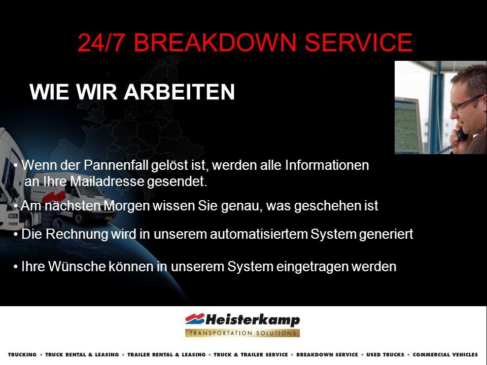 MÖGLICHKEITEN 24/7 BREAKDOWN SERVICE A) Weitergabe Case; Problem gelöst durch eigenen Mechaniker Ihr Kunde (Fahrer) ruft unseren Operator an und erklärt das Problem.