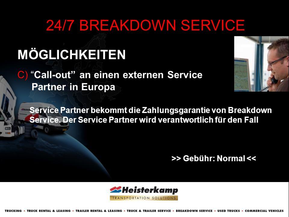 CASE DATEN 24/7 BREAKDOWN SERVICE Operator trägt alle notwendige Daten, für eine schnelle Lösung des Falls ein