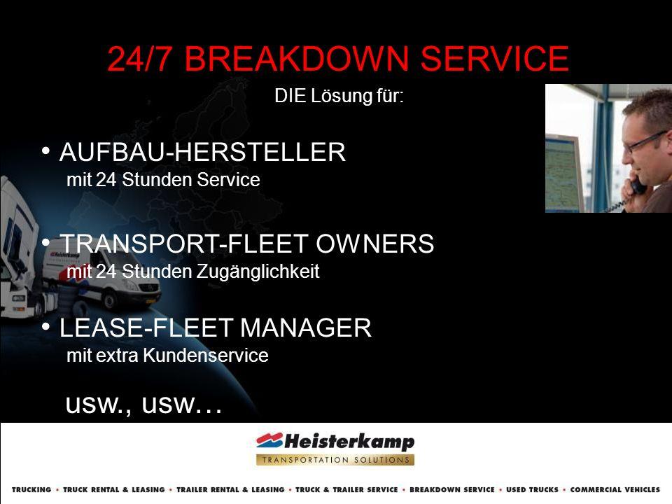 24/7 BREAKDOWN SERVICE unsere Dienstleistung: SERVICE DIENST Sie wollen Ihren Kunden den versprochenen Service bieten und gleichzeitig die Effizienz Ihrer Mitarbeiter verbessern?