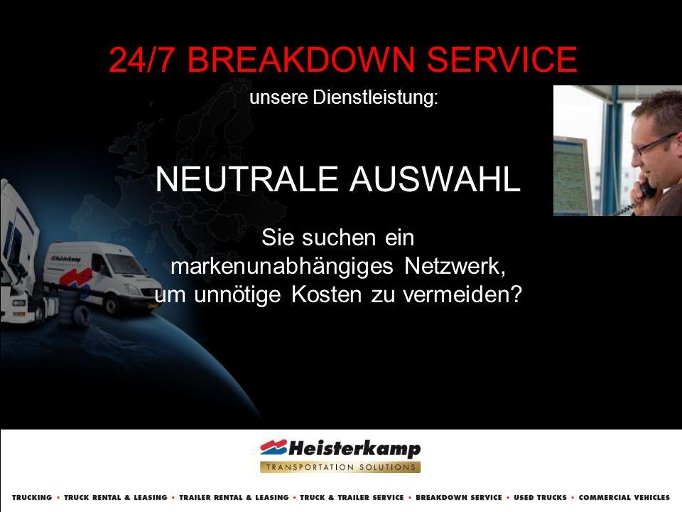 24/7 BREAKDOWN SERVICE unsere Dienstleistung: 25.000 EUROPÄISCHE PARTNER Unser Netz besteht aus über 25.000 professionellen Partnern in ganz Europa