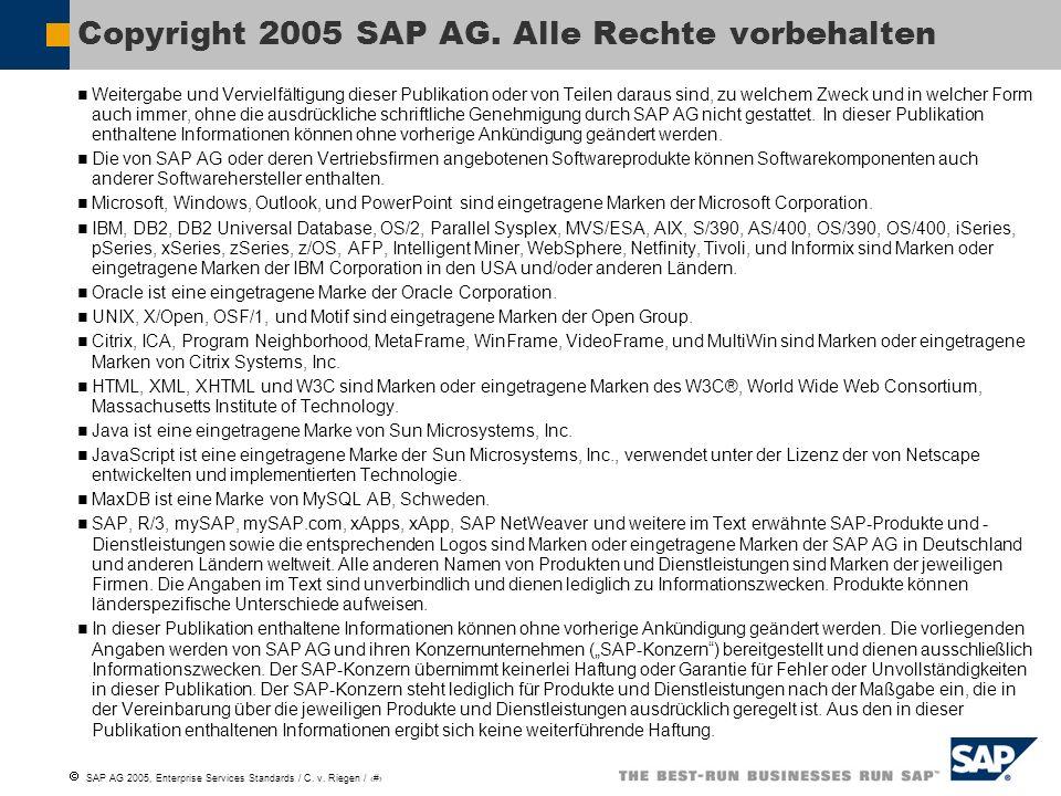 SAP AG 2005, Enterprise Services Standards / C. v. Riegen / 13 Weitergabe und Vervielfältigung dieser Publikation oder von Teilen daraus sind, zu welc