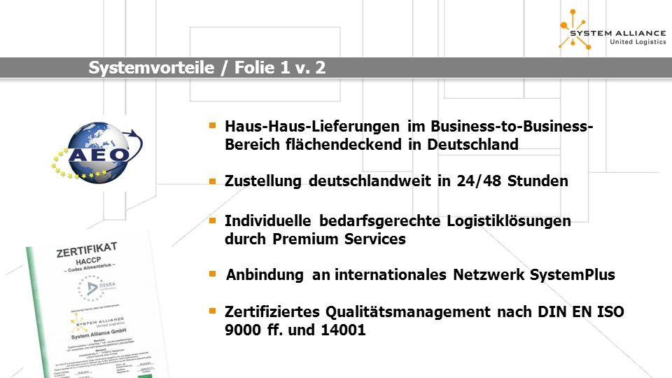 Haus-Haus-Lieferungen im Business-to-Business- Bereich flächendeckend in Deutschland Zustellung deutschlandweit in 24/48 Stunden Individuelle bedarfsg