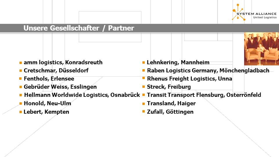 Unsere Gesellschafter / Partner Cretschmar, Düsseldorf Gebrüder Weiss, Esslingen Hellmann Worldwide Logistics, Osnabrück Honold, Neu-Ulm amm logistics