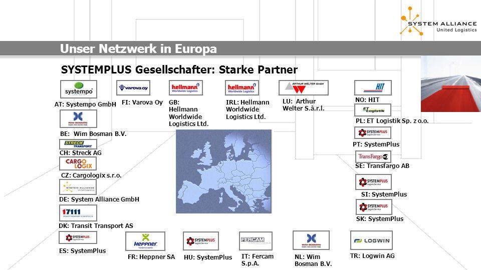 Unser Netzwerk in Europa SYSTEMPLUS Gesellschafter: Starke Partner CH: Streck AG GB: Hellmann Worldwide Logistics Ltd. IT: Fercam S.p.A. SE: Transfarg