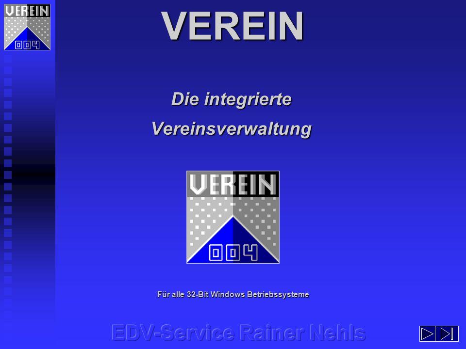 VEREIN Die integrierte Vereinsverwaltung Für alle 32-Bit Windows Betriebssysteme