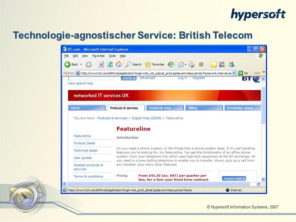 © Hypersoft Information Systems, 2007 Technologie-agnostischer Service: British Telecom
