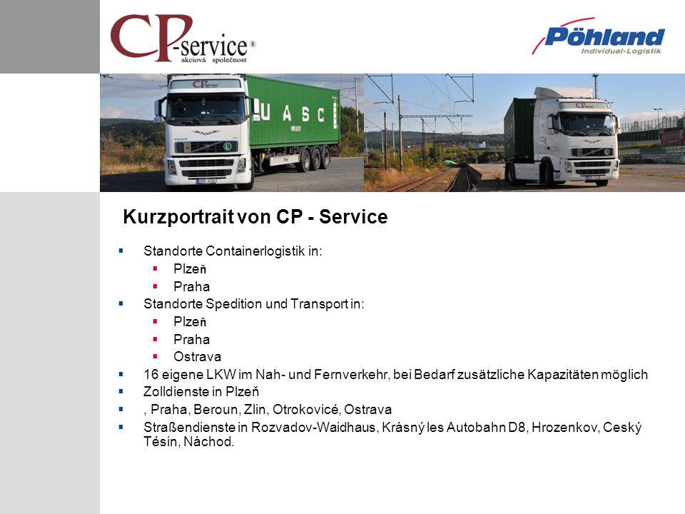 Kurzportrait von CP - Service Standorte Containerlogistik in: Plze ň Praha Standorte Spedition und Transport in: Plze ň Praha Ostrava 16 eigene LKW im