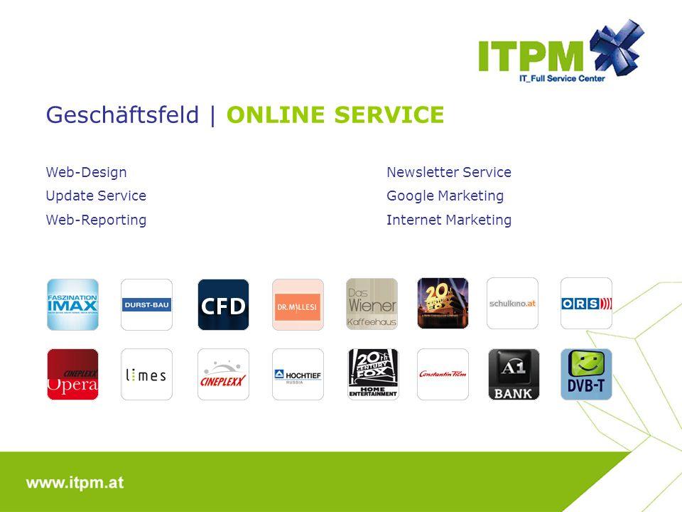 Geschäftsfeld | ONLINE SERVICE Web-DesignNewsletter Service Update ServiceGoogle Marketing Web-ReportingInternet Marketing