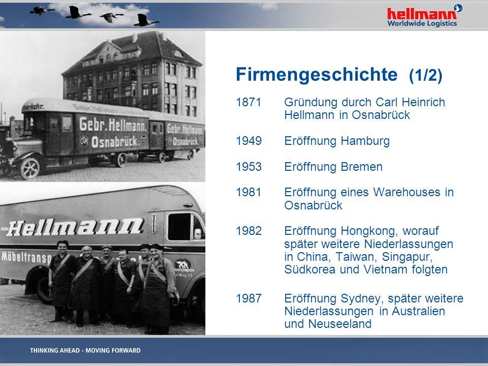 Firmengeschichte (1/2) 1871Gründung durch Carl Heinrich Hellmann in Osnabrück 1949Eröffnung Hamburg 1953Eröffnung Bremen 1981Eröffnung eines Warehouse